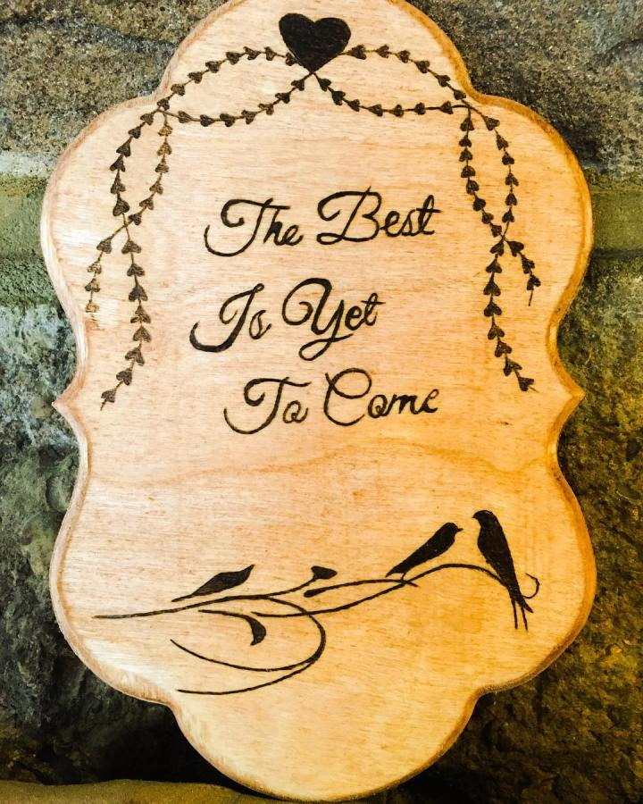 The Best Is Yet To Come Wood Sign